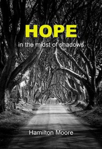 Hope in the midst of shadows by Hamilton Moore