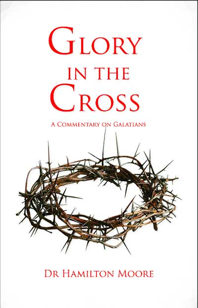Glory in the Cross by Hamilton Moore