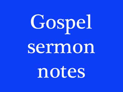 Gospel sermon notes